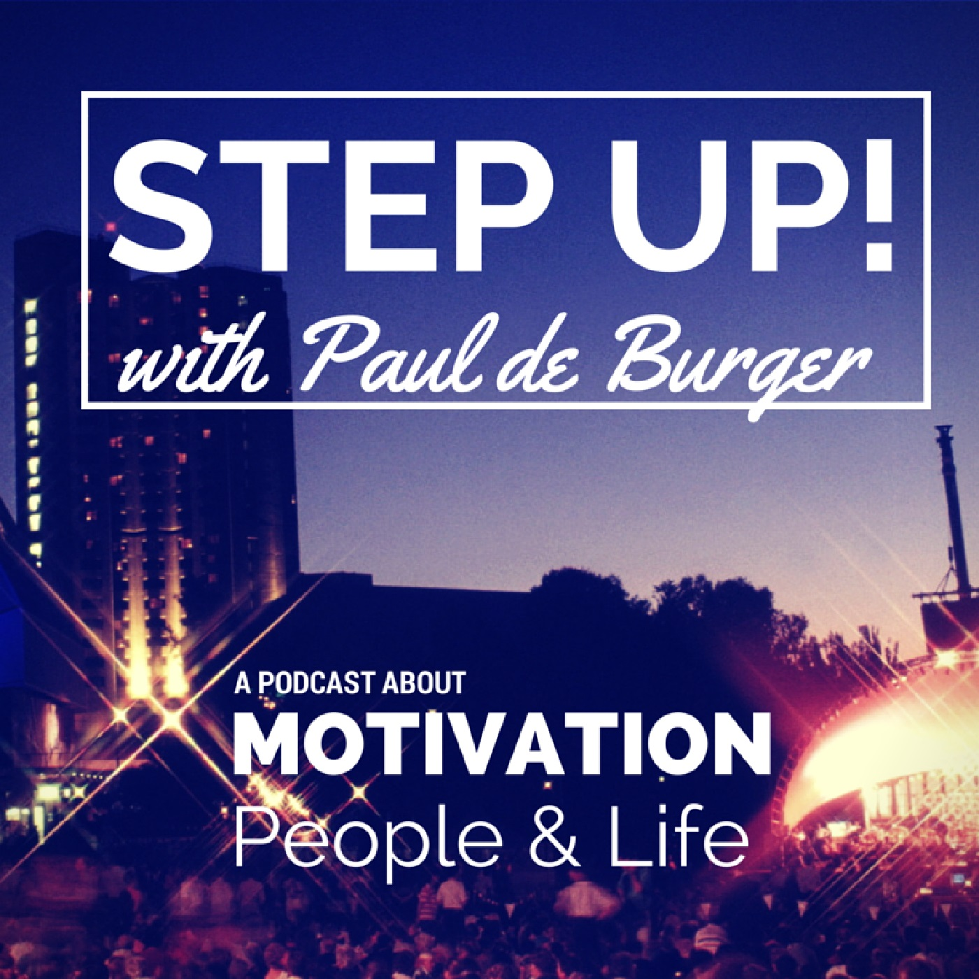 Step Up! with Paul de Burger